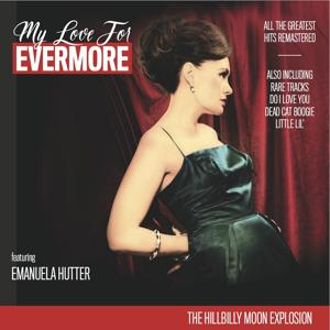 My Love for Evermore (All the Greatest Hits Remastered)