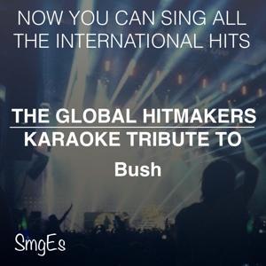 The Global  HitMakers: Bush
