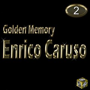 Golden Memory - Enrico Caruso Vol 2