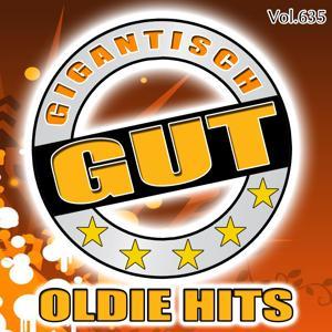 Gigantisch Gut: Oldie Hits, Vol. 635