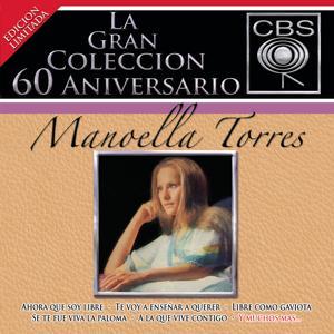 La Gran Colección del 60 Aniversario CBS - Manoella Torres