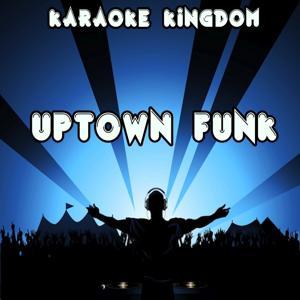 Uptown Funk (Karaoke Version) [Originally Performed By Mark Ronson & Bruno Mars]