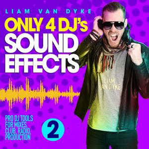 Only 4 Dj's Sound Effects, Vol. 2 (Pro DJ Tools for Mixes, Club, Radio, Production)