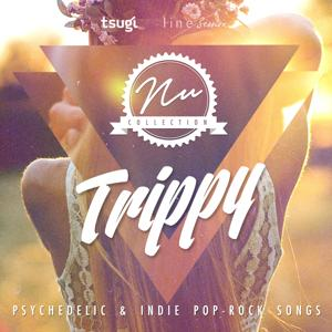 Nu Collection: Trippy (Psychedelic & Indie Pop-Rock Songs)