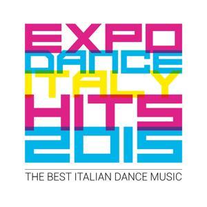 Expo Dance Italy Hits 2015 (The Best Italian Dance Music)