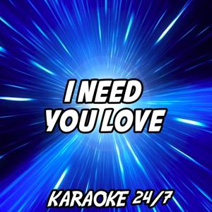 I Need Your Love (Karaoke Version) (Originally Performed by Shaggy, Mohombi, Faydee and Costi)