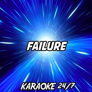 Failure (Karaoke Version) (Originally Performed by Breaking Benjamin)