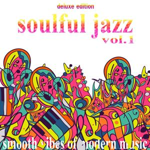 Soulful Jazz, Vol. 1 (Smooth Vibes of Modern Music, Deluxe Edition)