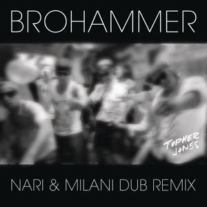 Brohammer (Nari & Milani Dub Remix)