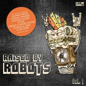 Raised By Robots, Vol. 1