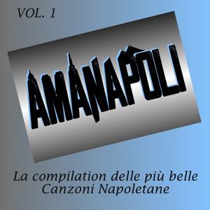 Amanapoli, Vol. 1 (La compilation delle più belle canzoni napoletane)