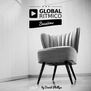 GLOBAL RITMICO SESSIONS #1 - By David Phillips