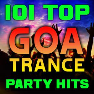 101 Top Goa Trance Party Hits - Best of Progressive, Fullon, Acid Techno, Night Psy, Psychedelic, Maximal, Anthems