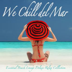 We Chill Del Mar (Essential Beach Lounge Deluxe Relax Collection)
