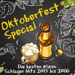 Oktoberfest Special - Die besten Wiesn Schlager Hits 2015 bis 2016