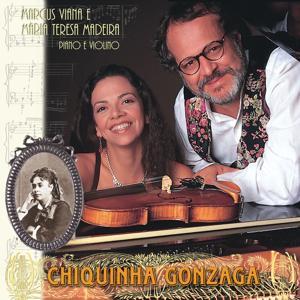 Chiquinha Gonzaga - Duo Piano e Violino - Marcus Viana e Maria Teresa Madeira (Arr. for Piano and Violin)
