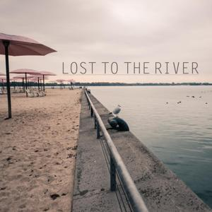 Lost to the River