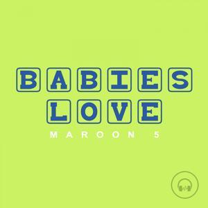 Babies Love Maroon 5
