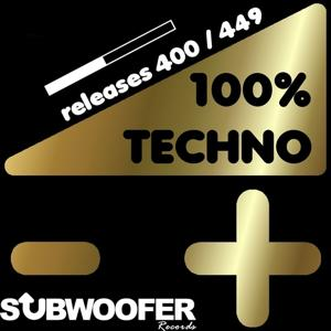 100% Techno Subwoofer Records, Vol. 9 (Releases 400 / 449)