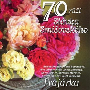 70 Růží Slávka Smišovského