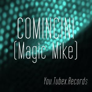 Comincini (Magic Mike)