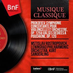 Prokofiev: Symphonie concertante pour violoncelle et orchestre, Op. 125 & Valses dédiées à Pouchkine, Op. 120 (Mono Version)