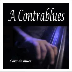 Cava de Blues: A Contrablues