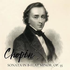 Chopin: Sonata in B-Flat Minor, Op. 35