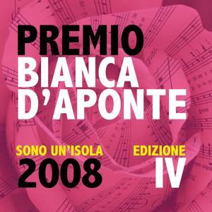 Premio Bianca D'Aponte: sono un'isola, 2008 (Edizione IV)