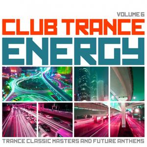 Club Trance Energy, Vol. 6 (Trance Classic Masters and Future Anthems)