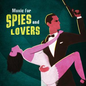 Music for Spies and Lovers