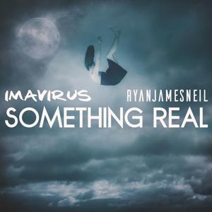 Something Real (feat. Ryan James Neil)