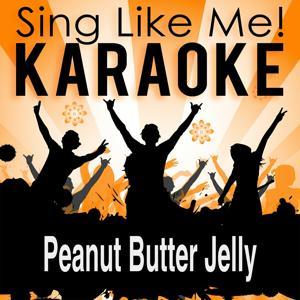Peanut Butter Jelly (Karaoke Version) (Originally Performed By Galantis)