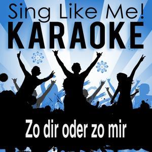 Zo dir oder zo mir (Karaoke Version) (Originally Performed By Höhner)
