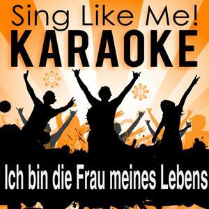 Ich bin die Frau meines Lebens (Karaoke Version) (Originally Performed By Maite Kelly)