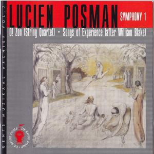 Lucien Posman : O! Zon, Songs of Experience, Symphonie No. 1