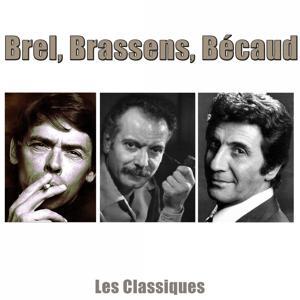 Brel, Brassens, Bécaud (Les classiques remasterisés)
