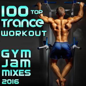 100 Top Trance Workout Gym Jam Mixes 2016