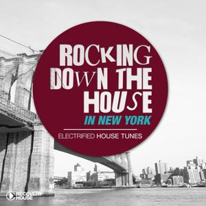 Rocking Down the House in New York