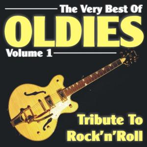 The Very Best of Oldies - Volume 1 - Tribute to Rock'n'Roll (Digital Remastered)