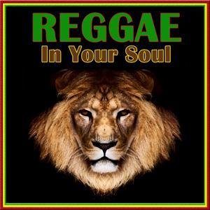 Reggae in Your Soul