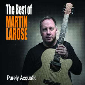 The Best of Martin Larose (Purely Acoustic)