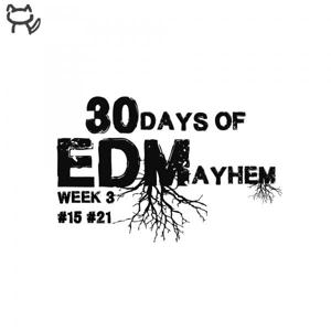 EDMayhem Week 3