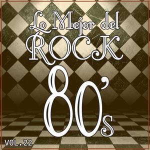 Lo Mejor del Rock de los 80, Vol. 22