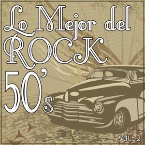 Lo Mejor del Rock de los 50: Vol. 2