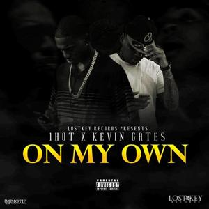 On My Own (feat. Kevin Gates)