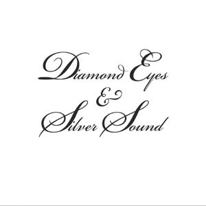 Diamond Eyes & Silver Sound
