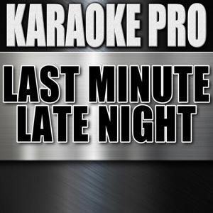 Last Minute Late Night (Originally Performed by Kane Brown) [Instrumental Version]