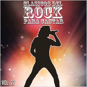 Clasicos del Rock Para Cantar: Vol. 27