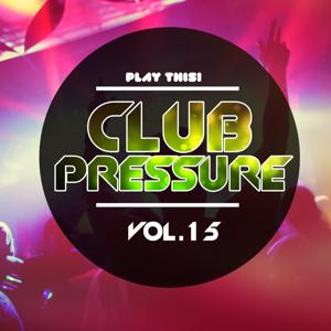 Club Pressure, Vol. 15 - The Progressive and Clubsound Collection